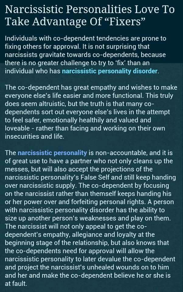 """Narcissistic personalities love to take advantage of """"fixers"""". Narcissists and codependents."""