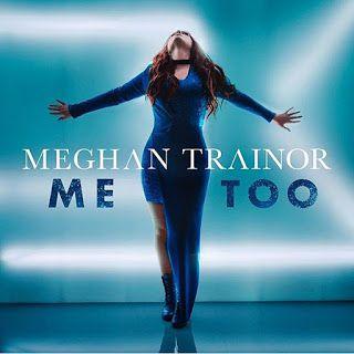 Pop Review: Meghan Trainor - Me Too