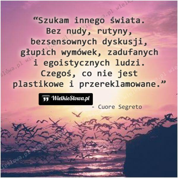 Szukam innego świata... #Segreto-Cuore,  #Świat-i-podróże, #Życie