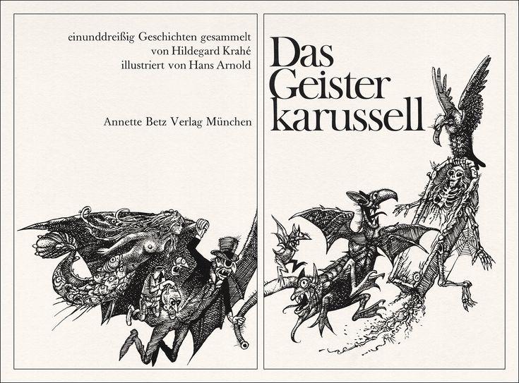 Einunddreißig Geschichten gesammelt von Hildegard Krahé. Das Geisterkarussell.  Annette Betz Verlag, München, 1971.  Illustriert von Hans Arnold.