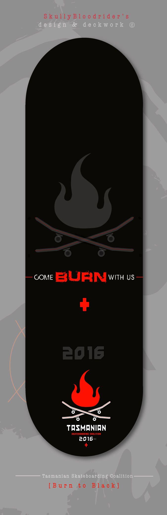 'Burn to Black'... deck design, the darker more subtle graphic in the series SkullyBloodrider. 3.5.2016.