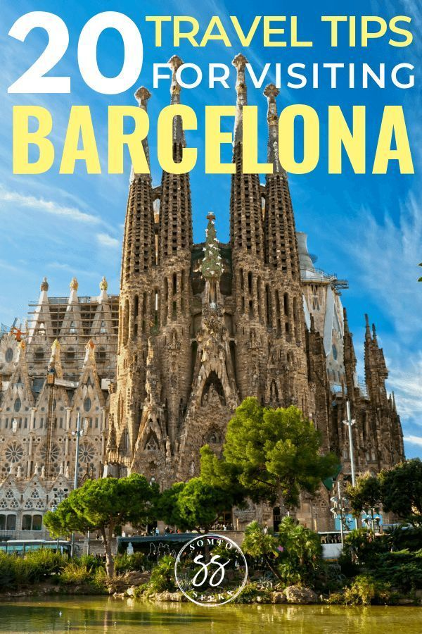 20 Essential Travel Tips To Know Before You Visit Barcelona With