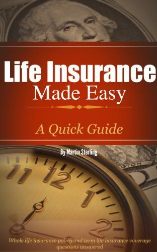 Life Insurance Made Easy: A Quick Guide – Whole life insurance policy and term life insurance coverage questions answered This book is a quick and easy guide for the average person in understanding life insurance coverage. We review the most common life insurance coverage in simple... more details available at https://insurance-books.bestselleroutlets.com/life-insurance/product-review-for-life-insurance-made-easy-a-quick-guide-whole-life-insurance-policy-and-term-life-i