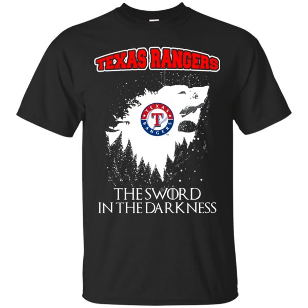 Texas Rangers Game Of Thrones T shirts The Sword In The Darkness Hoodies Sweatshirts