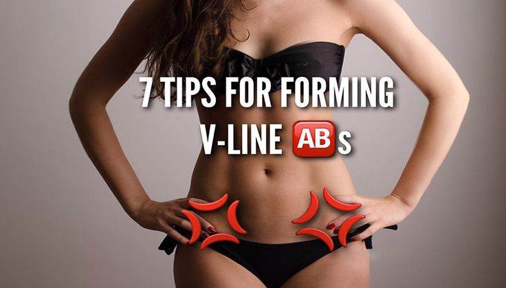 7 Tips For Forming V-Line Abs