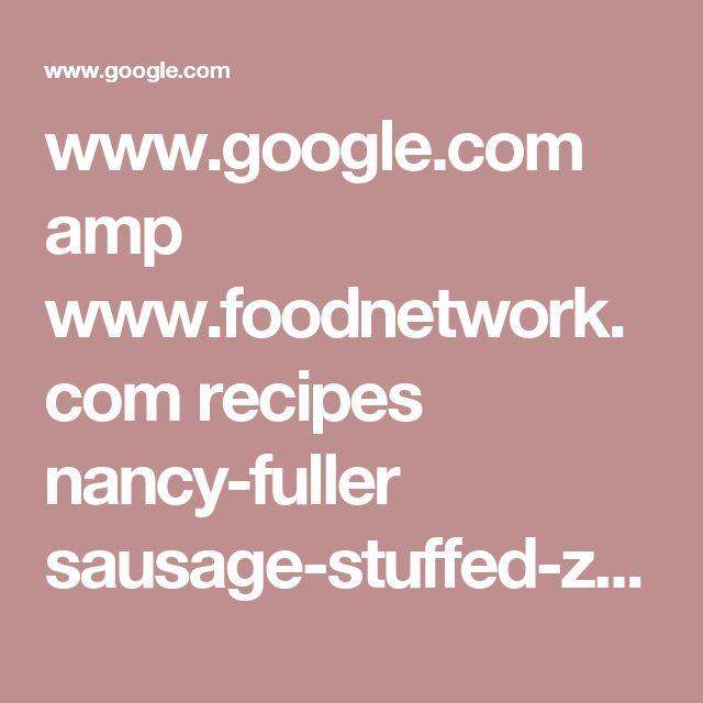 www.google.com amp www.foodnetwork.com recipes nancy-fuller sausage-stuffed-zucchini-boats.amp