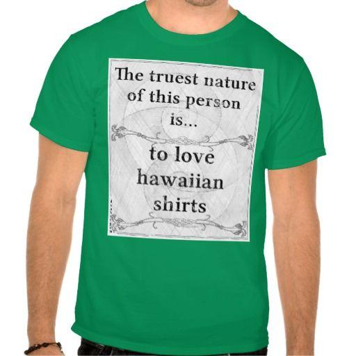 The truest nature: love hawaiian shirts #hawaiian #shirts #hawaii #apparel #tiki #hula #colors #patterns #colorful #funny #danbergam #zazzle
