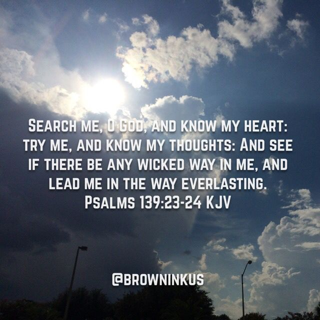 Search Me, O God, and Know My Heart - Psalms 139 - NKJV