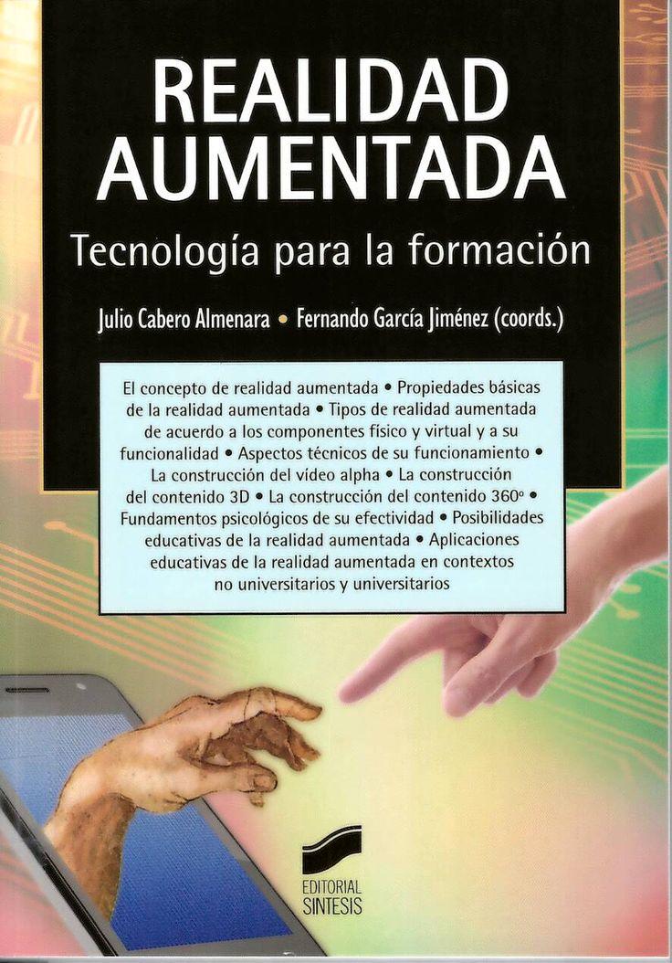 Realidad aumentada : tecnología para la formación / Julio Cabero Almenara, Fernando García Jiménez, (coord.)... [et al.] http://absysnetweb.bbtk.ull.es/cgi-bin/abnetopac01?TITN=540598