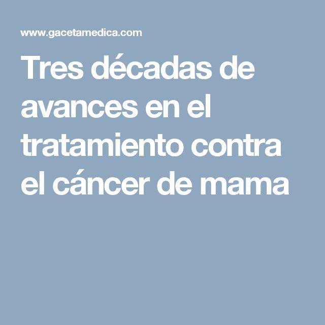 Tres décadas de avances en el tratamiento contra el cáncer de mama