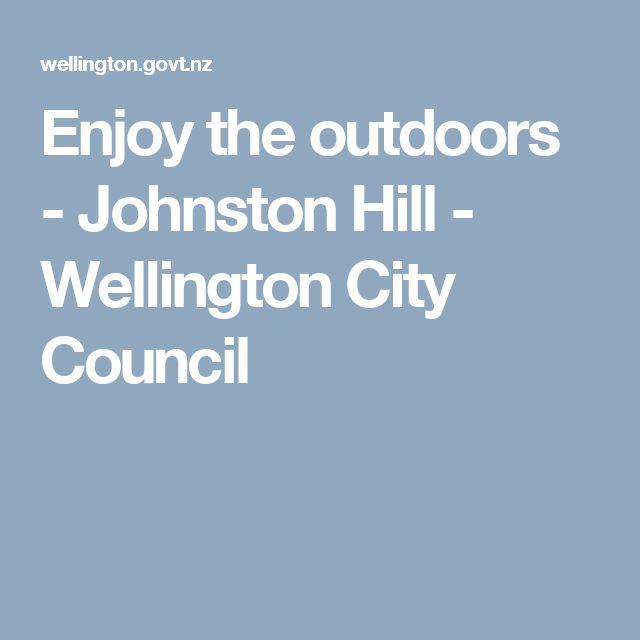Enjoy the outdoors - Johnston Hill - Wellington City Council