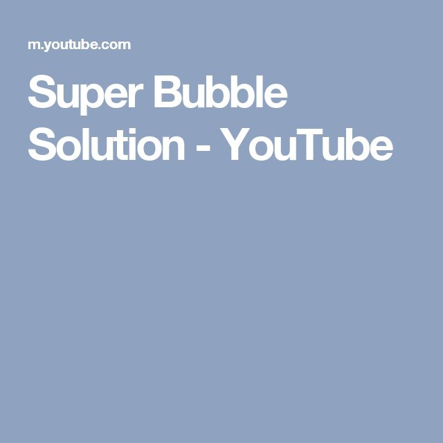 Super Bubble Solution - YouTube