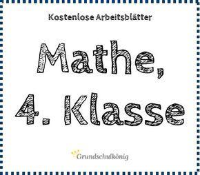 Kostenlose Arbeitsblätter, Übungen und Aufgaben für Mathe in der 4. Klasse (mit Lösungen) #grundschulkönig #Grundschule #übertritt #Mathematik #rechnen #Rechenaufgaben #sachaufgaben #lösung