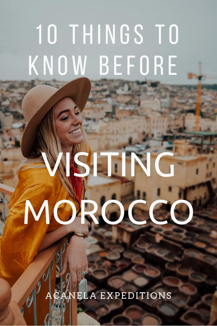 10 Things To Know Before Traveling To Morocco With Images