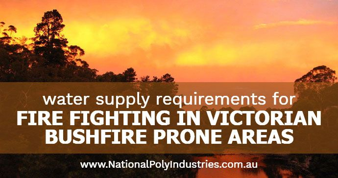 Water Supply Requirements for Fire Fighting in Victorian Bushfire Prone Areas