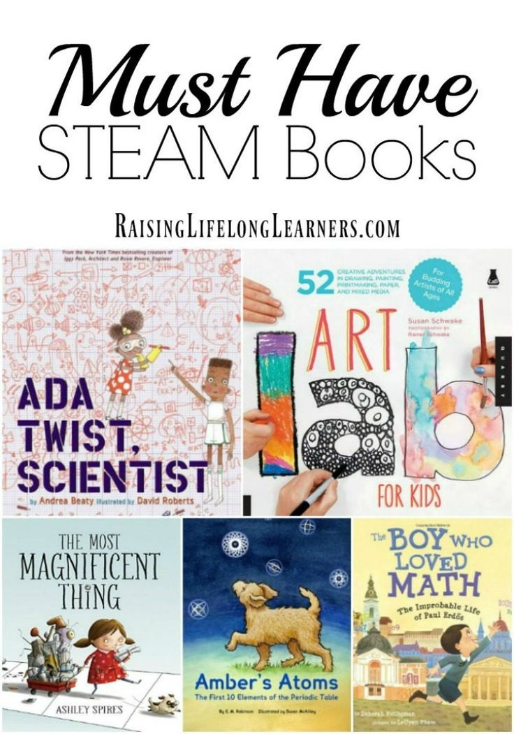 Must Have STEAM Books for Kids of All Ages | Raising Lifelong Learners