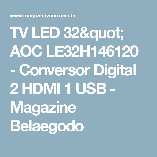 "TV LED 32"" AOC LE32H146120 - Conversor Digital 2 HDMI 1 USB - Magazine Belaegodo"