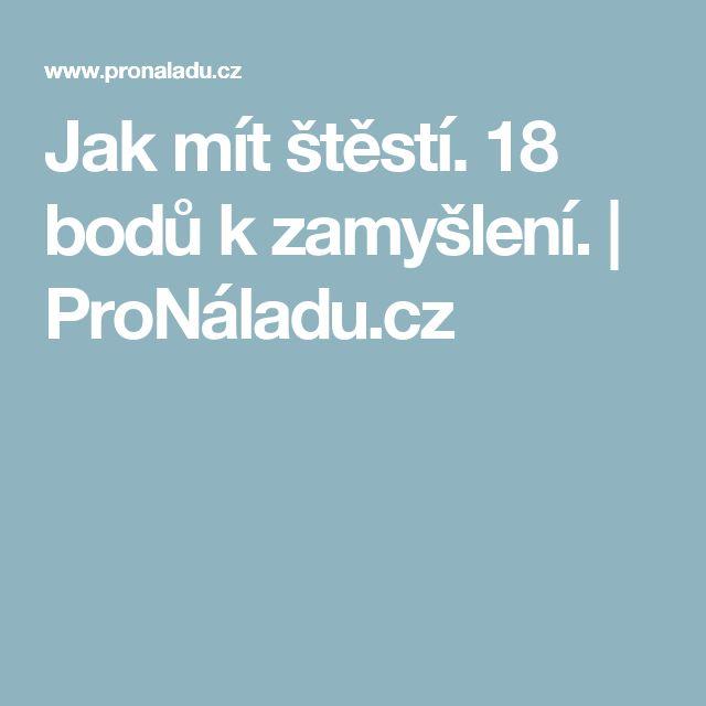 Jak mít štěstí. 18 bodů k zamyšlení. | ProNáladu.cz