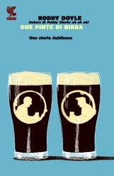 03/2014 - Roddy Doyle - Due pinte di birra
