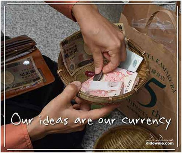 Our Ideas are our currency