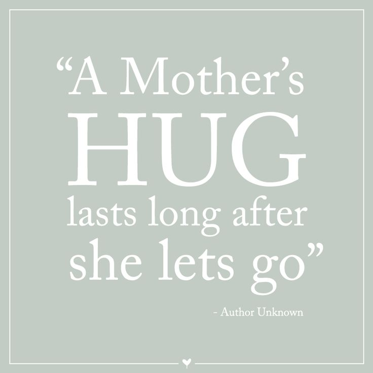 Mother Quote - A Mother's hug lasts long after she lets go.i didn't get hugs from my mum so from the day my kids were born and my grandchildren were born to the day i die they all get hugs s kiss and i tell them I love them always xx