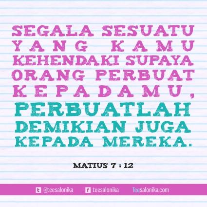 """Segala sesuatu yang kamu kehendaki supaya orang perbuat kepadamu, perbuatlah demikian juga kepada mereka"" (Mat 7 : 12) #yesus #alkitab #quote"