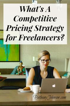 What's a Competitive Pricing Strategy for Freelancers? // Bethany Johnson