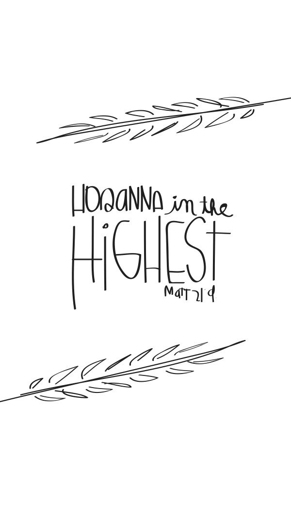 """Palm Sunday. So they took branches of palm trees and went out to meet him, crying out, """"Hosanna, in the highest!"""" John 12:13"""