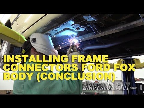 Installing Frame Connectors Ford Fox Body #FairmontProject - YouTube