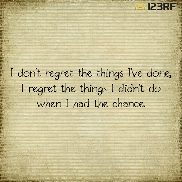 I Had Have I Didnt I Regret Do Done Wen Dont Things Chance I Regret I Things