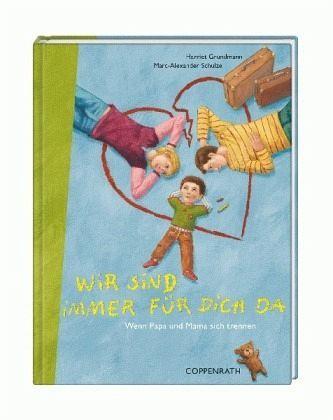 Wie behandelt man das Thema #Trennung und #Scheidung mit Kindern - dieses Buch führt behutsam an die Thematik heran - Wir sind immer für die da – Harriet Grundmann, Marc-Alexander Schulze