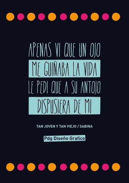 #Frases #Canciones Tan Joven y Tan viejo #Sabina PDg Diseño Grafico
