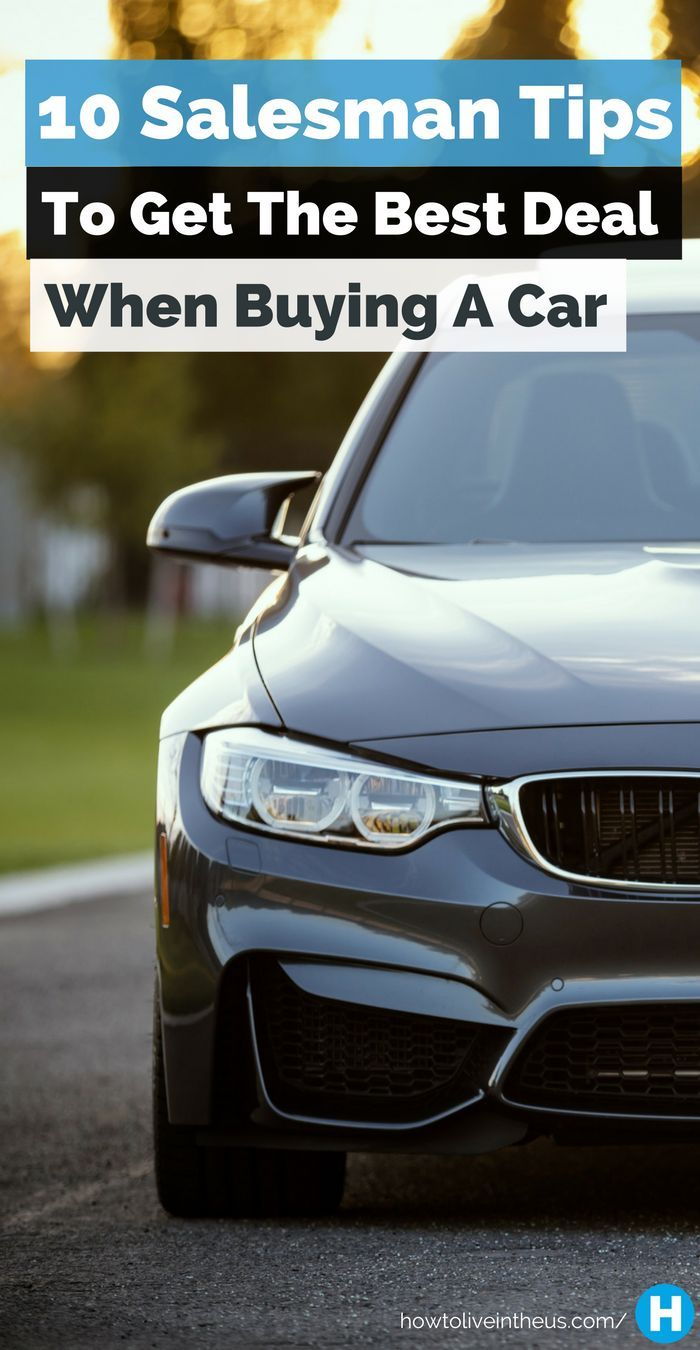 Looking to buy a car? Make sure you know how to prepare yourself to get the best deal out of it! Here are 10 awesome car salesman tips! www.howtoliveinth...