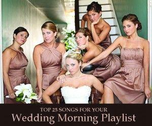 Wedding Morning Playlist. Cute!