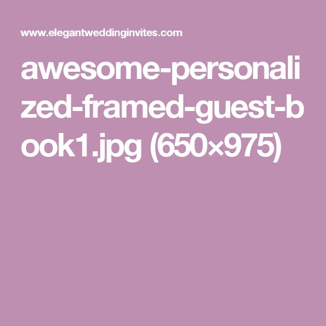 awesome-personalized-framed-guest-book1.jpg (650×975)