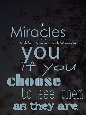 miraclesChoose Miracle, Sayings Quotes, Life, Inspiration Words, God Miracle, Living Miracle, Book Quotes Sayings Lyr, Faith Prayer Praise, Miracle Happen