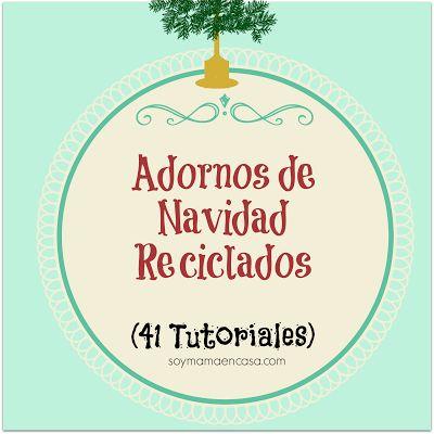 41 tutoriales para hacer bellos adornos de navidad reciclados #reciclaje #Navidad #recycling #Christmas