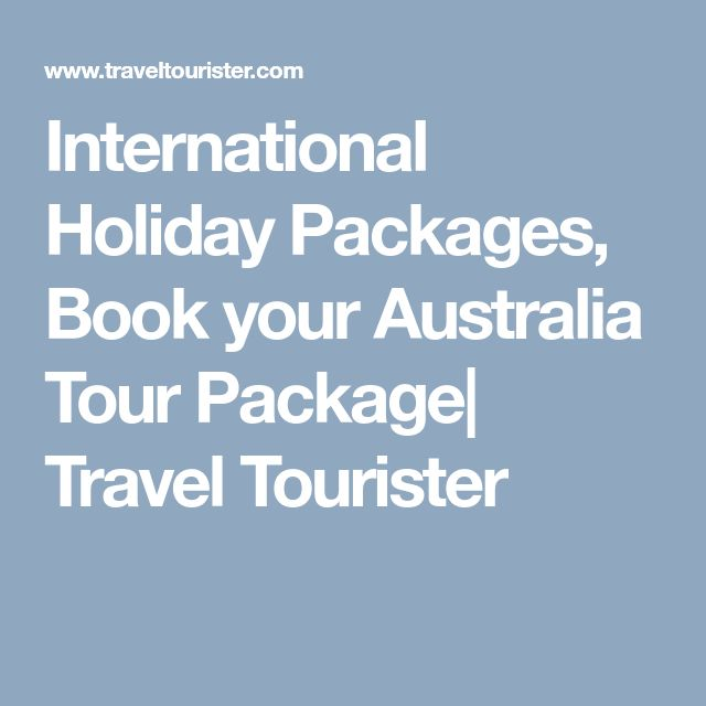 International Holiday Packages, Book your Australia Tour Package| Travel Tourister