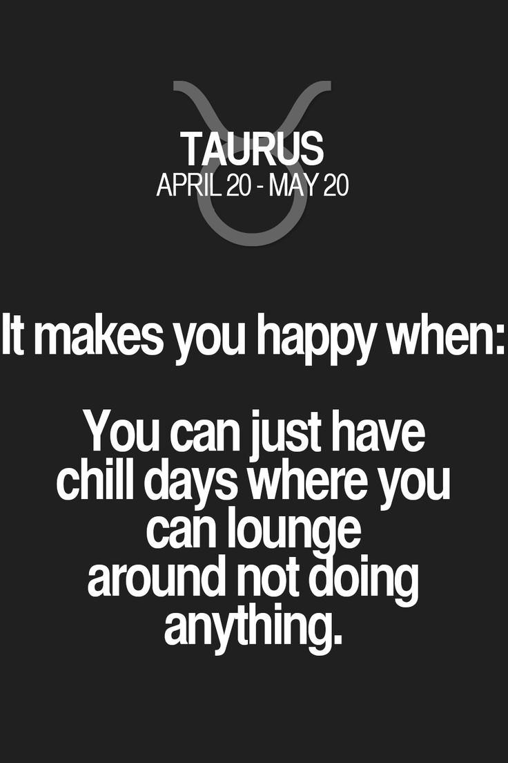 It makes you happy when: You can just have chill days where you can lounge around not doing anything.
