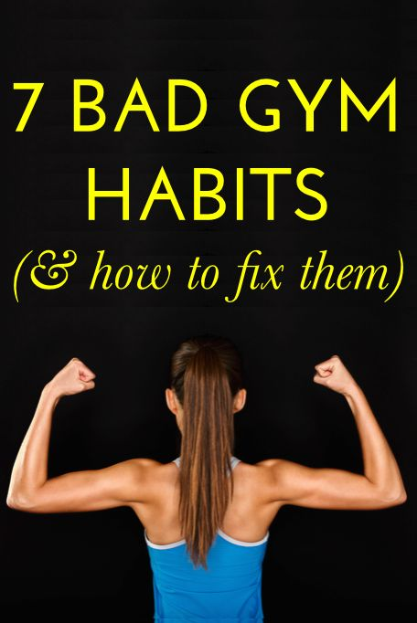 Bad gym habits (and how to fix them)