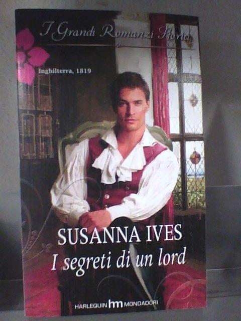 I GRANDI ROMANZI STORICI 864 -   I SEGRETI DI UN LORD di SUSANNA IVES