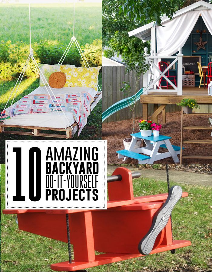 10 amazing backyard do-it-yourself projects you'll love.