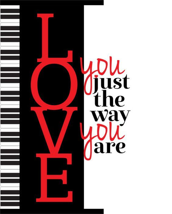 I LOVE YOU JUST THE WAY YOU ARE, BILLY JOEL. Song Lyrics Art Print for the Billy Joel Music Fan on your gift list. Custom typographic Illustration of the lyrics of this epic tune. LYRICALLY SPEAKING R