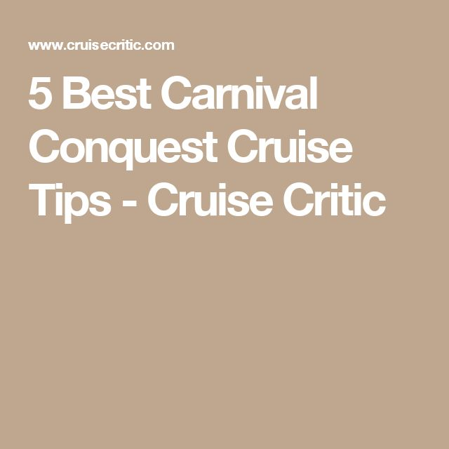5 Best Carnival Conquest Cruise Tips - Cruise Critic