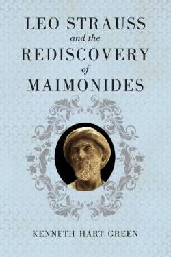 Leo Strauss and the Rediscovery of Maimonides free ebook