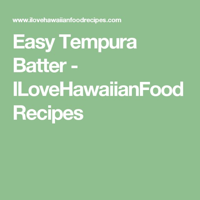 Easy Tempura Batter - ILoveHawaiianFoodRecipes