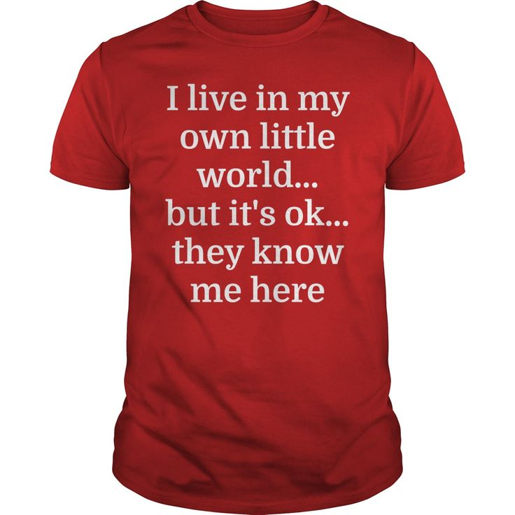 I Live In My Own Little World But It's Ok They Know Me Here T-Shirts, Hoodies…