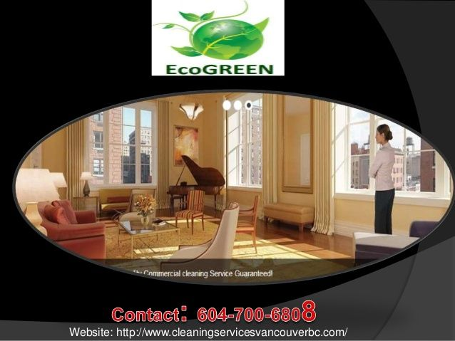 EcoGREEN is the best cleaning services provider in Vancouver. EcoGREEN professional are really very active. You can hire for kinds of cleaning like office cleaning, carpet cleaning, post construction cleaning, party cleaning.