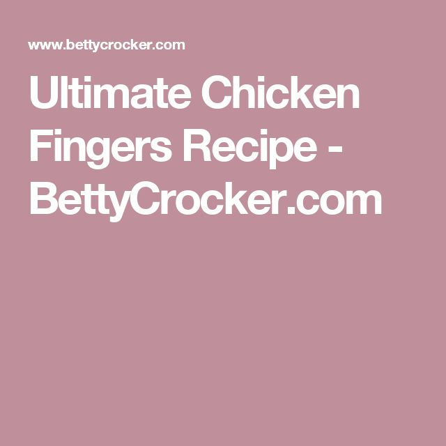 Ultimate Chicken Fingers Recipe - BettyCrocker.com