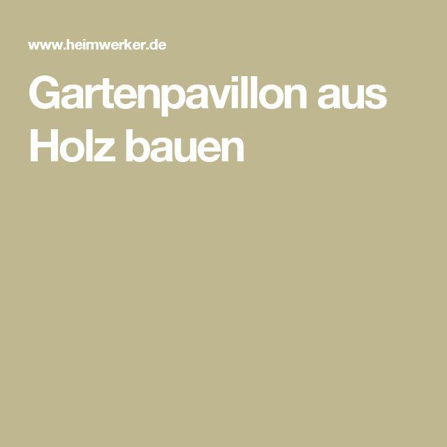 25+ Best Ideas About Holzpavillon On Pinterest | Hängeerdbeeren ... Cabanne Gartenpavillon Paola Lenti Bestetti Associati